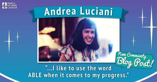 "Andrea Luciani - picture of her smiling - ""..I like to use the word ABLE when it comes to my progress."""