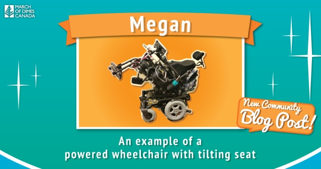 "Photo of powered wheelchair with tilting seat, `March of dimes Canada', Megan, ""New Community Blog Post!"""
