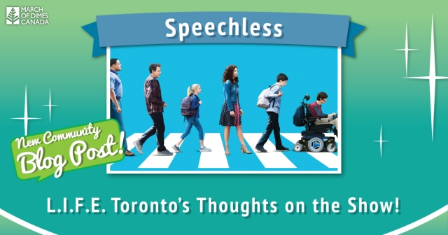 """Speechless, """"L.I.F.E. Toronto's Thoughts on the Show!"""""""