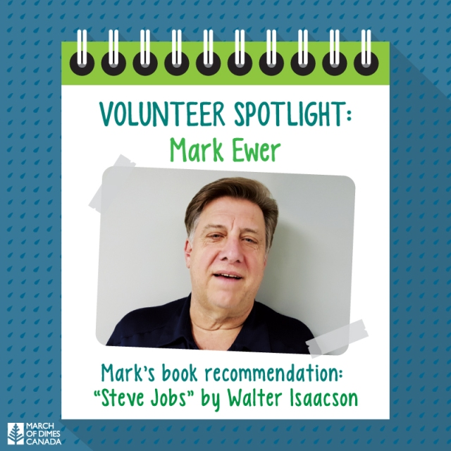 "Volunteer Spotlilght: Mark Ewer. Mark's book recommendation: ""Steve Jobs"" by Walter Isaacson."