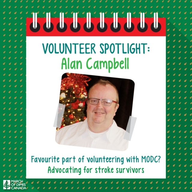 Volunteer Spotlight: Alan Campbell. Favourite part of volunteering with MODC? Advocating for stroke survivors.